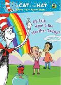 Click for detailed review of CAT IN THE HAT, THE: OH SAY, WHAT'S THE WEATHER TODAY?