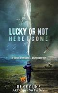 Click for detailed review of LUCKY OR NOT HERE I COME