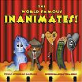 Click for detailed review of WORLD FAMOUS INANIMATES, THE