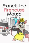 Click for detailed review of FRANCIS THE FIREHOUSE MOUSE