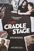 Click for detailed review of FROM CRADLE TO STAGE