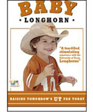 BABY LONGHORN - RAISING TOMORROW'S UT FAN TODAY!
