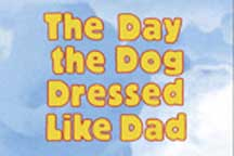 DAY THE DOG DRESSED LIKE DAD, THE cover image