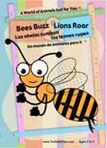 BEES BUZZ & LIONS ROAR/LAS ABEJAS ZUMBAN Y LOS LEONES RUGEN