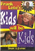 FRANK LETO'S KIDS WILL BE KIDS: SINGIN' & LEARNIN'