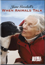 JANE GOODALL'S WHEN ANIMALS TALK