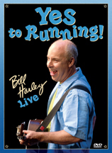 YES TO RUNNING! BILL HARLEY LIVE