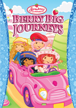 STRAWBERRY SHORTCAKE: BERRY BIG JOURNEYS cover image