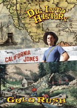 DIG INTO HISTORY WITH CALIFORNIA JONES: GOLD RUSH cover image