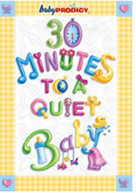 BABY PRODIGY - 30 MINUTES TO A QUIET BABY cover image