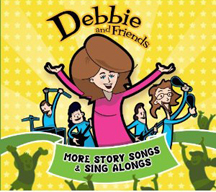 DEBBIE AND FRIENDS: MORE STORY SONGS AND SING ALONGS (CD) cover image