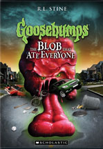 GOOSEBUMPS: THE BLOB THAT ATE EVERYONE cover image
