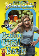 ADVENTURES OF OCEAN ANNIE: EXPLORE CORAL REEFS
