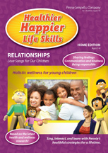 HEALTHIER HAPPIER LIFE SKILLS: RELATIONSHIPS: LOVE SONGS FOR OUR CHILDREN cover image