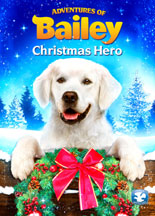 ADVENTURES OF BAILEY: CHRISTMAS HERO cover image