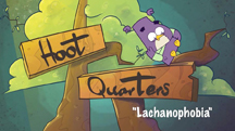 HOOT QUARTERS: LACHANOPHOBIA