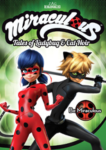 MIRACULOUS: TALES OF LADYBUG & CAT NOIR - BE MIRACULOUS