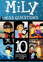 MILY MISS QUESTIONS: 10 ADVENTURES FOR CURIOUS MINDS! cover image