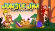 JUNGLE JIM, A MUSICAL WILDLIFE ADVENTURE
