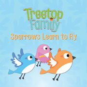 TREETOP FAMILY: SPARROWS LEARN TO FLY