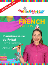 FRENCH FOR KIDS: L'ANNIVERSAIRE DE FRITZI