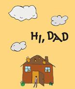 HI, DAD
