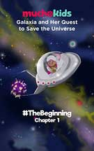 MUCHOKIDS: GALAXIA AND HER QUEST TO SAVE THE UNIVERSE cover image