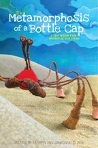 METAMORPHOSIIS OF A BOTTLE CAP, THE