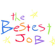 BESTEST JOB, THE