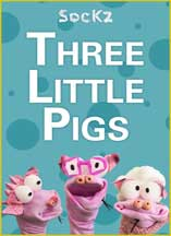 SOCKZ THEATRE'S THREE LITTLE PIGS