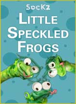 SOCKZ THEATRE'S LITTLE SPECKLED FROGS