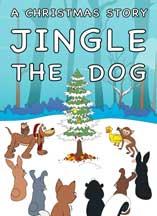 JINGLE THE DOG: A CHRISTMAS STORY