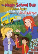 MAGIC SCHOOL BUS RIDES AGAIN, THE: ALL ABOUT EARTH