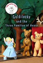 GOLDILOCKS AND THE THREE FAMILIES OF BEARS