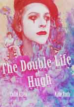 DOUBLE LIFE OF HUGH, THE