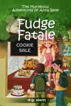 FUDGE FATALE: THE MARVELOUS ADVENTURES OF ANNA BELLE cover image
