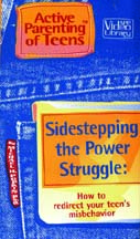 SIDESTEPPING THE POWER STRUGGLE: HOW TO REDIRECT YOUR TEEN